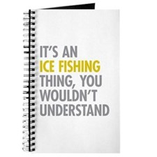 Its An Ice Fishing Thing Journal
