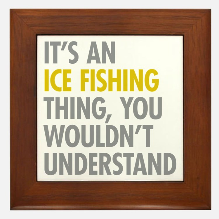 Its An Ice Fishing Thing Framed Tile