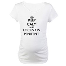 Keep Calm and focus on Penitent Shirt