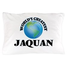 World's Greatest Jaquan Pillow Case