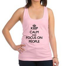 Keep Calm and focus on People Racerback Tank Top