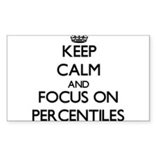 Keep Calm and focus on Percentiles Decal