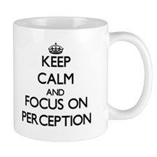 Keep Calm and focus on Perception Mugs