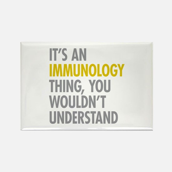 Its An Immunology Thing Rectangle Magnet