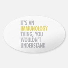Its An Immunology Thing Sticker (Oval)