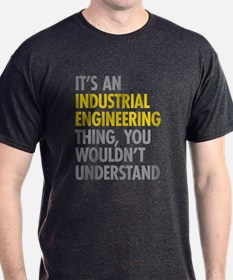 Its An Industrial Engineering Thing T-Shirt