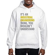 Its An Industrial Engineering Th Hoodie