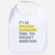 Its An Industrial Engineering Thing Bib