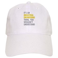 Its An Industrial Engineering Thing Baseball Cap