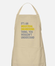 Its An Industrial Engineering Thing Apron