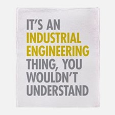 Its An Industrial Engineering Thing Throw Blanket