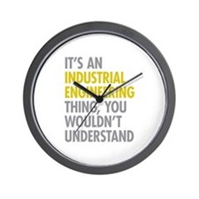Its An Industrial Engineering Thing Wall Clock