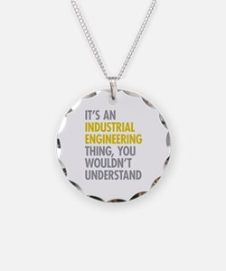 Its An Industrial Engineerin Necklace