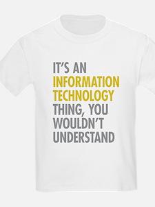 Its An Information Technology T T-Shirt