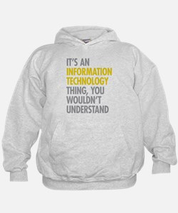 Its An Information Technology Thing Hoodie