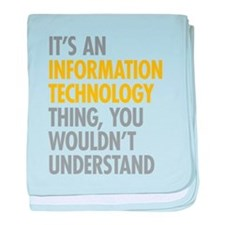 Its An Information Technology Thing baby blanket