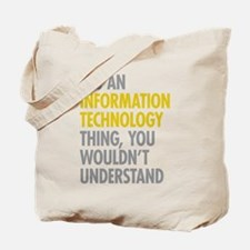 Its An Information Technology Thing Tote Bag