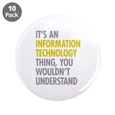"""Its An Information Technolog 3.5"""" Button (10 pack)"""