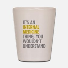Internal Medicine Thing Shot Glass