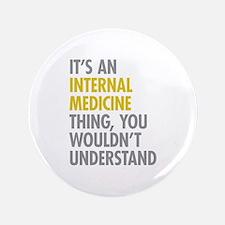 "Internal Medicine Thing 3.5"" Button"