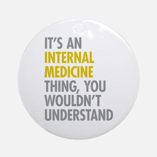 Internal Medicine Thing Ornament (Round)