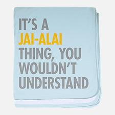 Its A Jai-Alai Thing baby blanket