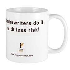 "Mug ""Underwriters do it with less risk!"""