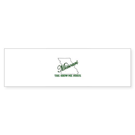 Missouri . . . The Show-Me St Bumper Sticker