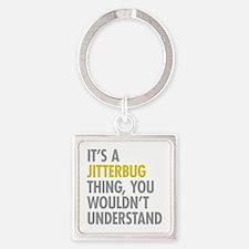 Its A Jitterbug Thing Square Keychain