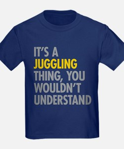 Its A Juggling Thing T
