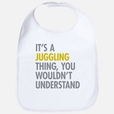 Its A Juggling Thing Bib