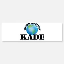 World's Greatest Kade Bumper Bumper Bumper Sticker