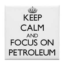 Keep Calm and focus on Petroleum Tile Coaster