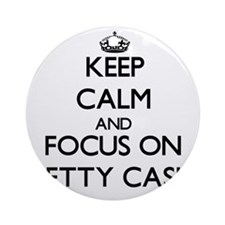 Keep Calm and focus on Petty Cash Ornament (Round)