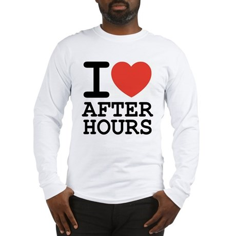 I love after hours Long Sleeve T-Shirt