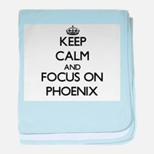 Keep Calm and focus on Phoenix baby blanket