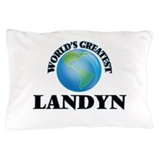 World's Greatest Landyn Pillow Case
