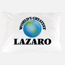 World's Greatest Lazaro Pillow Case