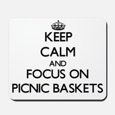 Keep Calm and focus on Picnic Baskets Mousepad