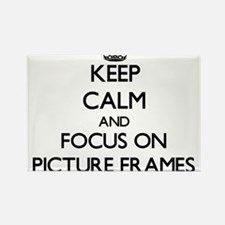 Keep Calm and focus on Picture Frames Magnets