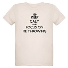 Keep Calm and focus on Pie Throwing T-Shirt