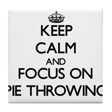 Keep Calm and focus on Pie Throwing Tile Coaster