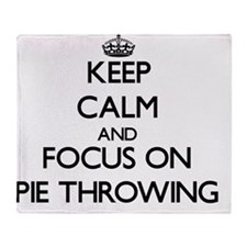 Keep Calm and focus on Pie Throwing Throw Blanket