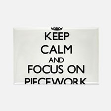 Keep Calm and focus on Piecework Magnets