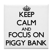 Keep Calm and focus on Piggy Bank Tile Coaster