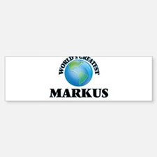 World's Greatest Markus Bumper Bumper Bumper Sticker