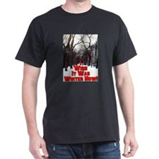 I Wish It Was Winter Now! T-Shirt