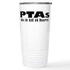 PTAs Do It Til It Hurts Travel Mug