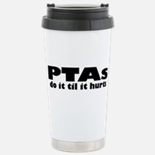 PTAs Do It Til It Hurts Travel Mug