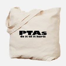 PTAs Do It Til It Hurts Tote Bag